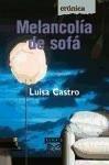 Melancolía de sofá - Castro, Luisa