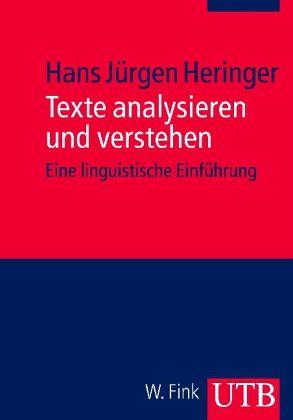 Texte analysieren und verstehen - Heringer, Hans-Jürgen