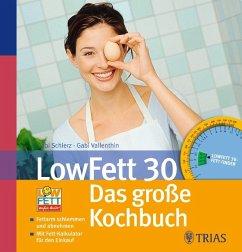 LowFett 30 - das große Kochbuch - Schierz, Gabi; Vallenthin, Gabi