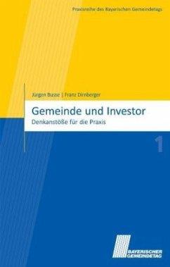 Gemeinde und Investor - Busse, Jürgen; Dirnberger, Franz