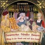 Das Mittelalter, Handwerker, Händler, Bauern, 1 Audio-CD