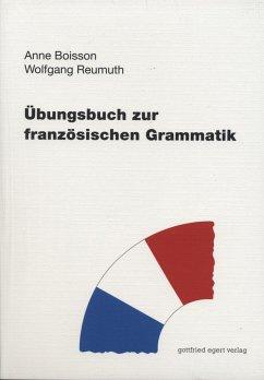 Übungsbuch zur französischen Grammatik - Boisson, Anne; Reumuth, Wolfgang
