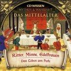 Das Mittelalter, Ritter, Minne, Edelfrauen, 1 Audio-CD