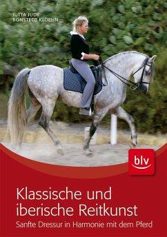 Klassische und iberische Reitkunst - Bonstedt-Kloehn, Jutta J.