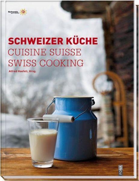 schweizer k che cuisine suisse swiss cooking buch b. Black Bedroom Furniture Sets. Home Design Ideas