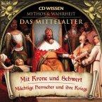 Das Mittelalter, Mit Krone und Schwert, 1 Audio-CD
