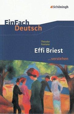 Effi Briest. EinFach Deutsch ...verstehen - Fontane, Theodor