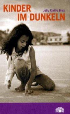Kinder im Dunkeln - Braz, Julio E.