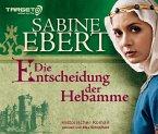 Die Entscheidung der Hebamme / Hebammen-Romane Bd.3 (6 Audio-CDs)