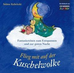 Flieg mit auf der Kuschelwolke, 1 Audio-CD - Kalwitzki, Sabine