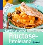 Köstlich essen bei Fructose-Intoleranz