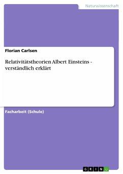 Relativitätstheorien Albert Einsteins - verständlich erklärt