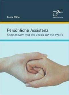 Persönliche Assistenz: Kompendium von der Praxi...