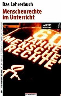 Edition Menschenrechte - Das Lehrerbuch - Bäcker, Sabine; Köhler, Ingo; Pohl, Steffi; Reitz, Sandra; Wetzel, Jens