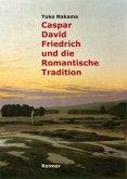 Caspar David Friedrich und die Romantische Tradition