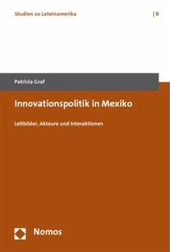 Innovationspolitik in Mexiko - Graf, Patricia