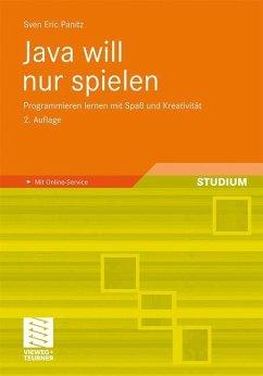 Java will nur spielen - Panitz, Sven E.