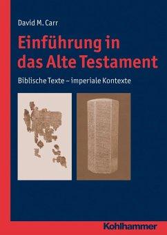 Einführung in das Alte Testament - Carr, David M.