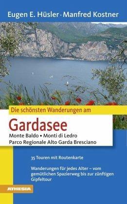 Die schönsten Wanderungen Gardasee - Hüsler, Eugen E.; Kostner, Manfred