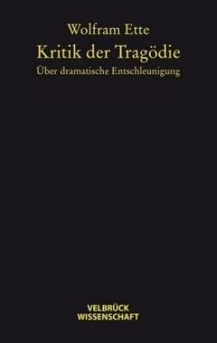 Kritik der Tragödie - Ette, Wolfram