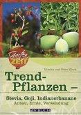 Trendpflanzen - Stevia, Goji & Co