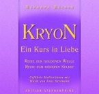 KRYON, Ein Kurs in Liebe, Reise in die Goldene Welle, Reise zum Höheren Selbst, 1 Audio-CD