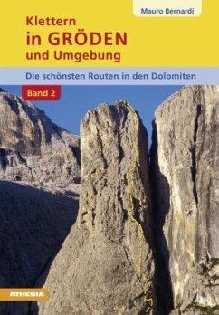 Klettern in Gröden und Umgebung - BAND 2 - Bernardi, Mauro