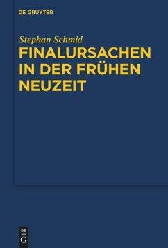 Finalursachen in der frühen Neuzeit - Schmid, Stephan