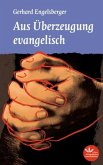 Aus Überzeugung evangelisch
