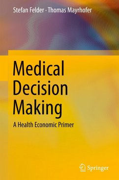 Medical Decision Making - Felder, Stefan; Mayrhofer, Thomas