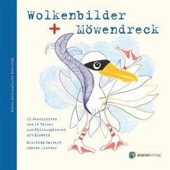 Wolkenbilder und Möwendreck - Calvert, Kristina; Dittmer, Sabine