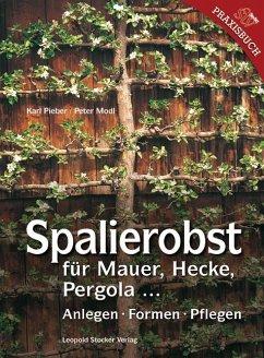 Spalierobst - Pieber, Karl; Modl, Peter