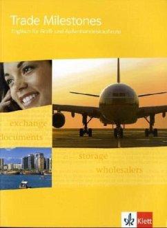 Trade Milestones. Englisch für Groß- und Außenhandelskaufleute. Schülerbuch