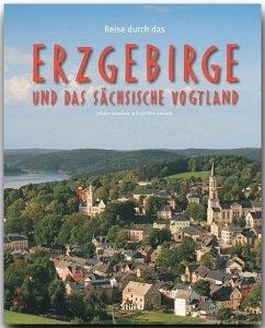 Reise durch das Erzgebirge und das Sächsische Vogtland - Scheibner, Johann; Luthardt, Ernst-Otto