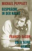 Gespräche in der Nacht - Francis Bacon über seine Arbeit