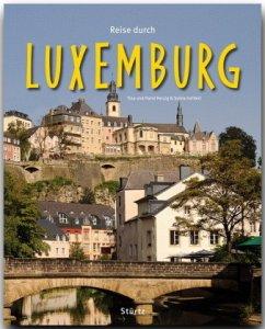 Reise durch Luxemburg - Herzig, Tina; Herzig, Horst; Gehlert, Sylvia