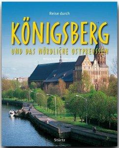 Reise durch Königsberg und das nördliche Ostpreussen - Korall, Wolfgang; Luthardt, Ernst-Otto