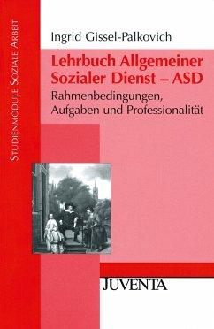 Lehrbuch Allgemeiner Sozialer Dienst - ASD - Gissel-Palkovich, Ingrid
