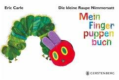 Die kleine Raupe Nimmersatt. Mein Fingerpuppenbuch - Carle, Eric