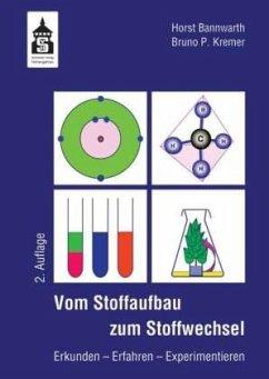 Vom Stoffaufbau zum Stoffwechsel - Bannwarth, Horst; Kremer, Bruno P.