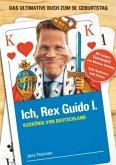 Ich, Rex Guido I.