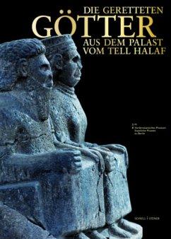 Die geretteten Götter aus dem Palast vom Tell Halaf