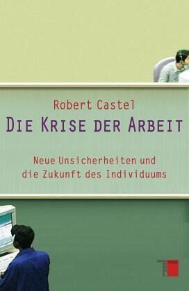 Die Krise der Arbeit - Castel, Robert