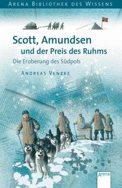 9783401065397 - Venzke, Andreas: Scott, Amundsen und der Preis des Ruhms - Buch