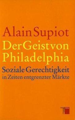 Der Geist von Philadelphia - Supiot, Alain