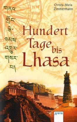 Hundert Tage bis Lhasa - Zimmermann, Christa-Maria