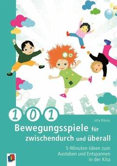 101 Bewegungsspiele für zwischendurch und überall - Bläsius, Jutta