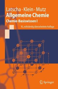 Allgemeine Chemie - Latscha, Hans P.; Klein, Helmut A.; Mutz, Martin