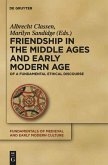 Friendship in the Middle Ages and Early Modern Age