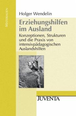 Erziehungshilfen im Ausland - Wendelin, Holger